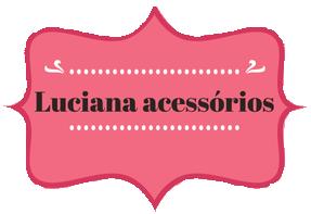 Luciana acessórios