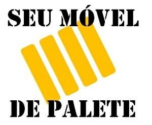 SEU MÓVEL DE PALETE