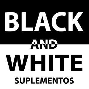 BLACK AND WHITE SUPLEMENTOS