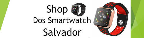Shop dos Smartwatch Salvador