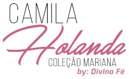 Coleção Camila Holanda By Divina Fé