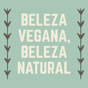 Beleza Vegana, Beleza Natural
