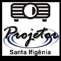 Projetor Santa Ifigênia!