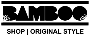BAMBOO SHOP ORIGINAL STYLE