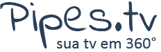 Pipes.tv - Sua TV em 360°
