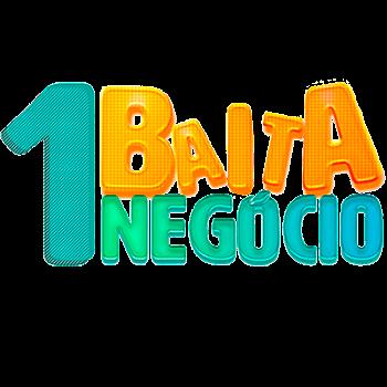 UM BAITA NEGÓCIO