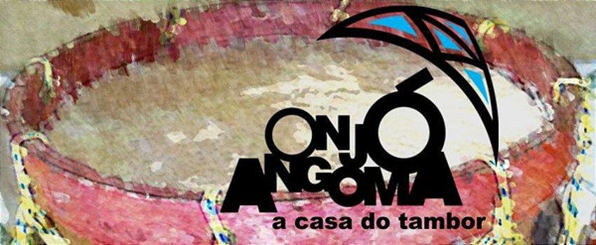 Onjó Angoma, a casa do tambor
