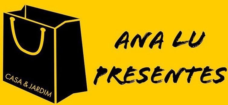 Ana Lu Presentes - Casa & Jardim