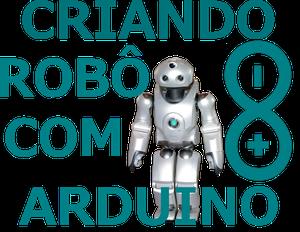 Criando Robô Com Arduino