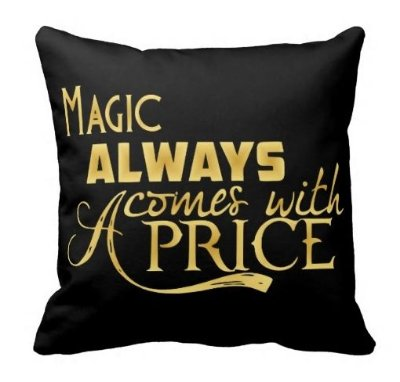 Almofada Once Upon a Time - Magic Always Comes With A Price