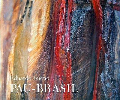 Pau Brasil - Eduardo Bueno