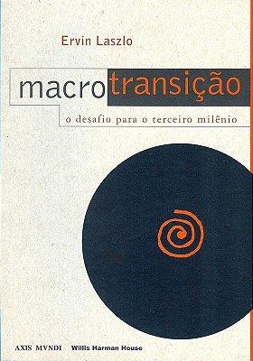 Macrotransição - O desafio para o terceiro milênio - Ervin Laszlo