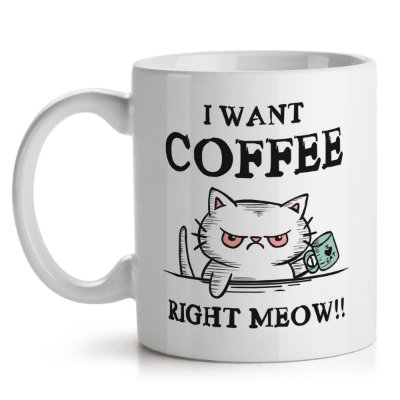 Caneca I Want Coffee Right Meow