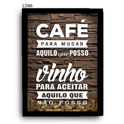 Quadro Rolhas Café para Mudar e Vinho para Aceitar LDQR08