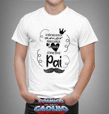 Camiseta - amor de pai