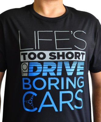 Camiseta Life's Too Short to Drive Boring Cars (preta)