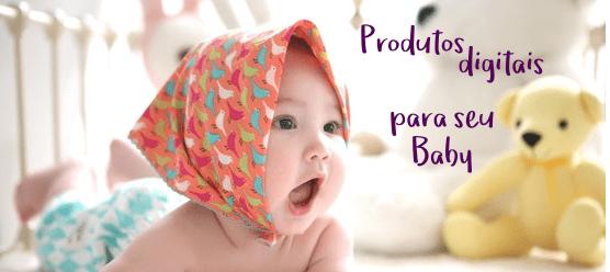 Produtos Digitais para Baby