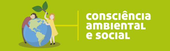 Consciência Ambiental e Social