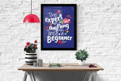 "Quadro Decorativo Motivacional "" The Expert in Anything Was Once a Beginner """