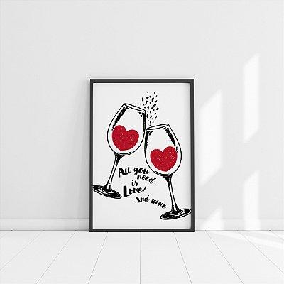"""Quadro Decorativo Taças de Vinhos """"All You Need Is Love And Wine"""""""