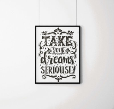 "Quadro decorativo frases ""Take your Dreams seriously"""