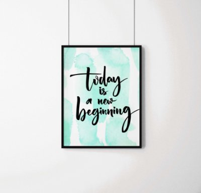 "Quadro decorativo ""Today is a new beginning"""