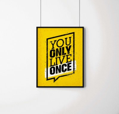 "Quadro decorativo ""You only live once"""