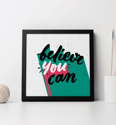 "Quadro decorativo ""Believe you can"""