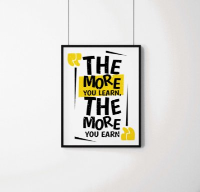 "Quadro decorativo ""The more you learn, the more you earn"""