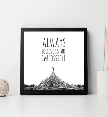 "Quadro decorativo ""Always believe in the impossible"""