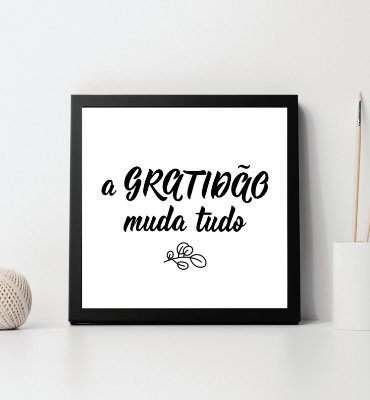 """Quadro decorativo """"A gratidão muda tudo"""""""