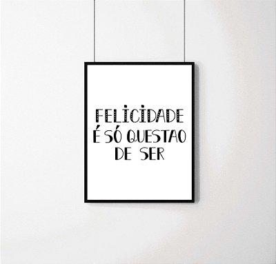 """Quadro decorativo """"Felicidade é só questão de ser"""""""