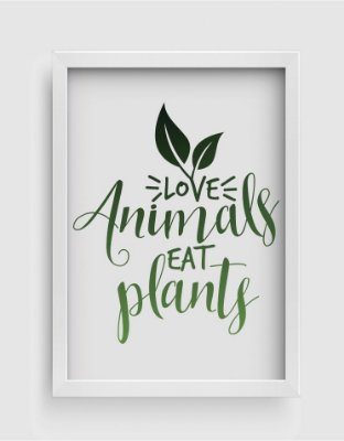Quadro Decorativo Gourmet Love Animals Eat Plants