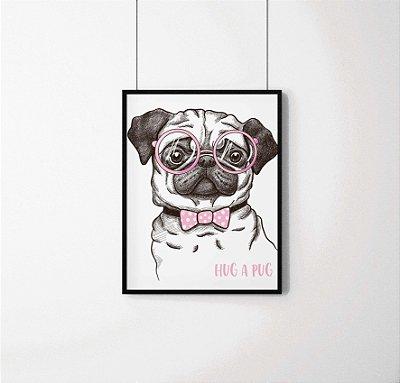 """Quadro Decorativo Animais- """"Hug a Pug"""" Fancy Pug."""