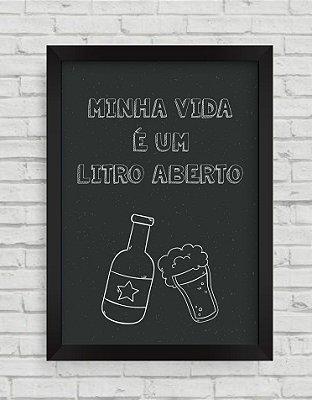 QUADRO DECORATIVO FRASES MINHA VIDA É UM LITRO ABERTO