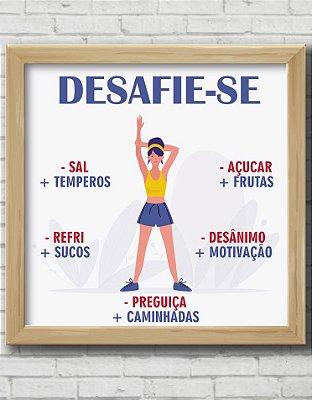 "QUADRO DECORATIVO FRASES ""DESAFIE-SE"""