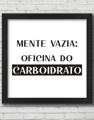 QUADRO DECORATIVO FRASE MENTE VAZIA, OFICINA DO CARBOITRATO