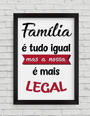 Quadro decorativo frases Família é tudo igual, mas a nossa é mais legal