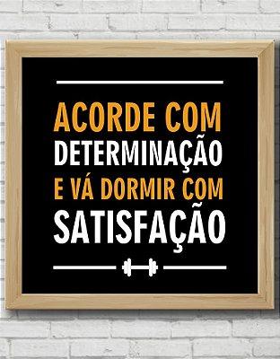 Quadro Decorativo Frases ACORDE COM DETERMINAÇÃO