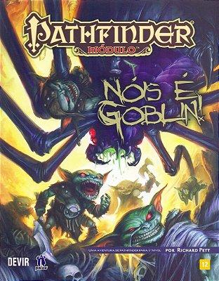 Pathfinder - Nóis É Goblin