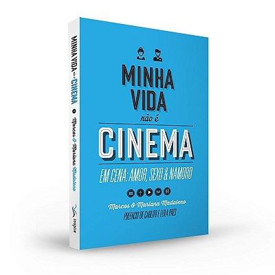 Minha Vida não é Cinema - Marcos e Mariana Madaleno