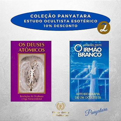 Coleção Panyatara: Estudo Ocultista Esotérico - Os Deuses Atômicos e O Irmão Branco