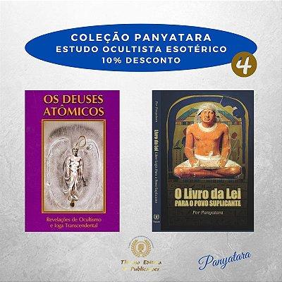 Coleção Panyatara: Estudo Ocultista Esotérico - Os Deuses Atômicos e O Livro da Lei para o Povo Suplicante