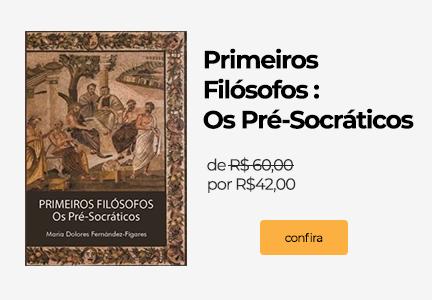Promoção os Pré-Socraticos