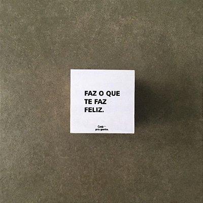 QUADRINHO DO BEM - FAZ O QUE TE FAZ FELIZ BRANCO