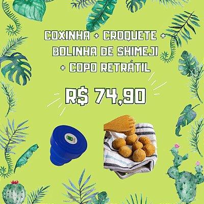Coxinha + Croquete + Bolinha + Copo Eco