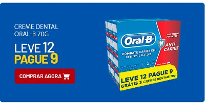 Oral-B - Leve 12 e Pague 9