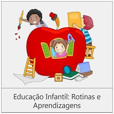 CURSO: EDUCAÇÃO INFANTIL: ROTINAS E APRENDIZAGENS - 120 horas