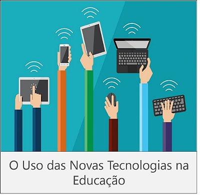 CURSO: O USO DAS NOVAS TECNOLOGIAS NA EDUCAÇÃO - 180 horas