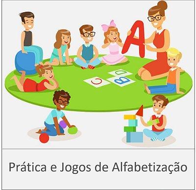 CURSO PRÁTICA E JOGOS DE ALFABETIZAÇÃO - 200 horas
